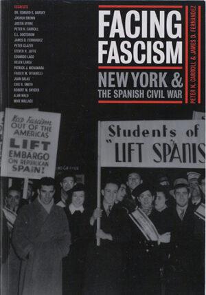 Facing Fascism: New York & the Spanish Civil War