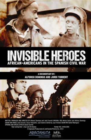 Invisible Heroes: African Americans in the Spanish Civil War